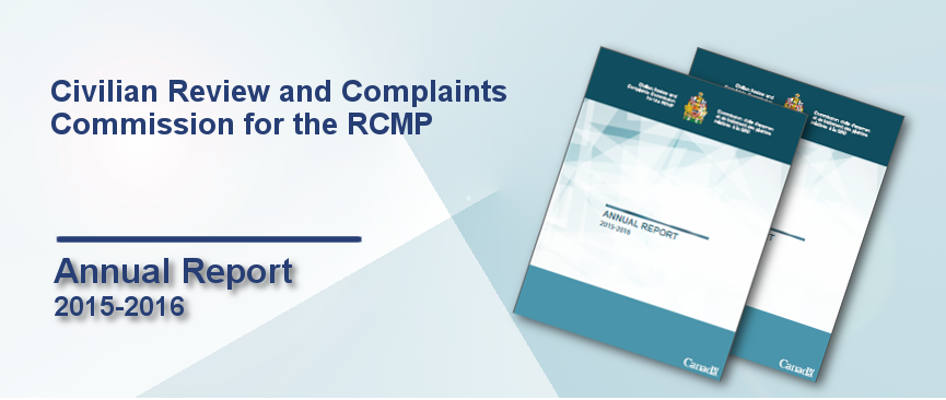 The Civilian Review and Complaints Commission for the RCMP released Annual report for 2015-16