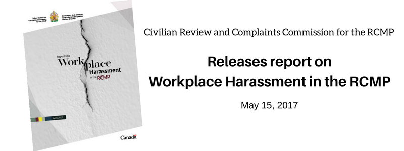CRCC releases report on workplace harassment in the RCMP